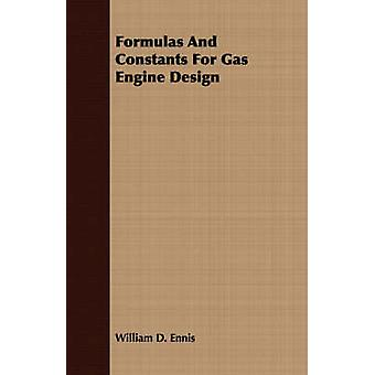 Formulas And Constants For Gas Engine Design by Ennis & William D.