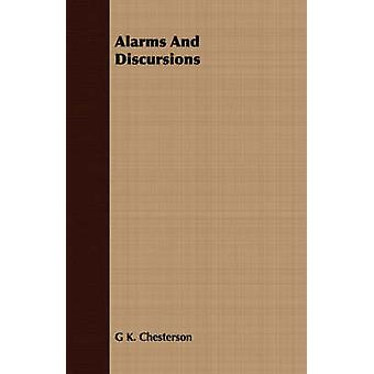 Alarms and Discursions by Chesterton & G. K.