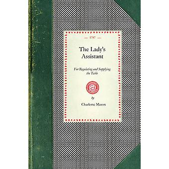 The Ladys Assistant by Charlotte Mason