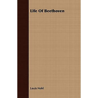 Life Of Beethoven by Nohl & Louis