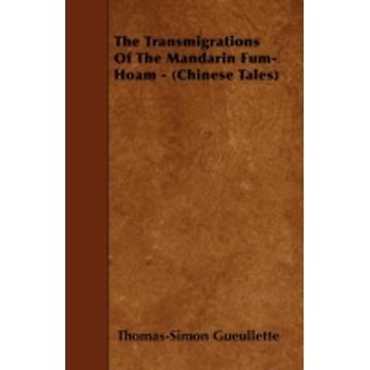 The Transmigrations of the Mandarin FumHoam  Chinese Tales by Gueullette & ThomasSimon
