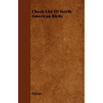 CheckList of North American Birds by Anon