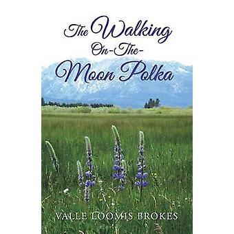 The WalkingontheMoon Polka by Brokes & Valle Loomis