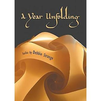 A Year Unfolding by Strange & Debbie