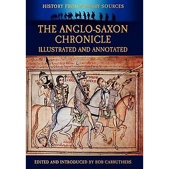 The AngloSaxon Chronicle  Illustrated and Annotated by Carruthers & Bob