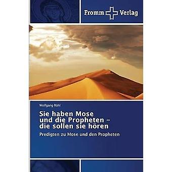Sie haben Mose und die Propheten  die sollen sie hren by Rhl Wolfgang