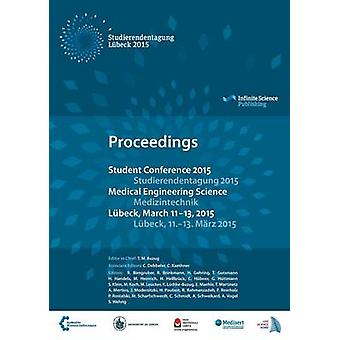 Student Conference Medical Engineering Science 2015 by Buzug & Thorsten