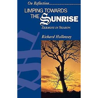Limping Towards the Sunrise Sermons in Season by On Reflection