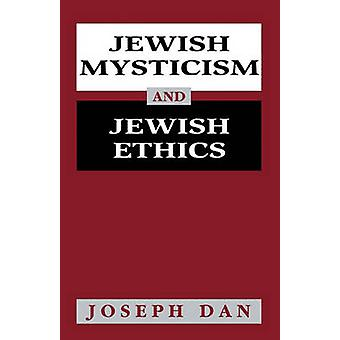 Jewish Mysticism and Jewish Ethics by Dan & Joseph