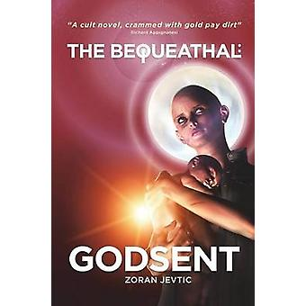 The Bequeathal Godsent by Jevtic & Zoran
