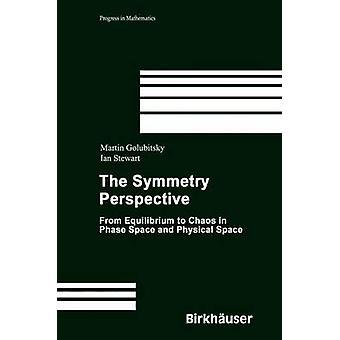 The Symmetry Perspective by Golubitsky & MartinStewart & Ian