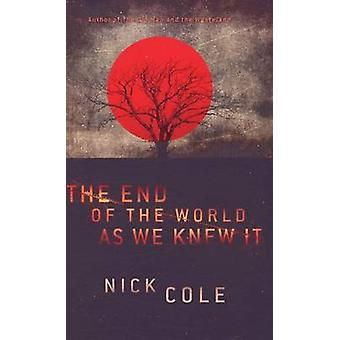 The End of the World as We Knew It by Cole & Nick