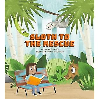 Sloth to the Rescue by Leanne Shirtliffe - 9780762491599 Book