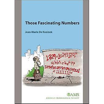 Those Fascinating Numbers by Jean-Marie De Koninck - Jean-Marie De Ko