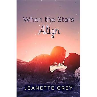 When the Stars Align by Jeanette Grey - 9781455562701 Book
