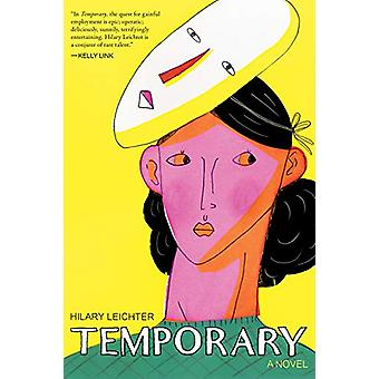 Temporary by Hilary Leichter - 9781566895668 Book