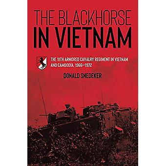 The Blackhorse in Vietnam - The 11th Armored Cavalry Regiment in Vietn