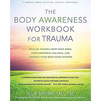 The Body Awareness Workbook for Trauma - Release Trauma from Your Body