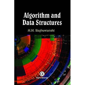 Algorithm and Data Structures by M. M. Raghuwanshi - 9781842659465 Bo