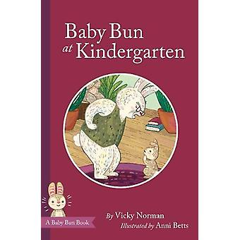 Baby Bun at Kindergarten by Vicky Norman - 9781999364212 Book