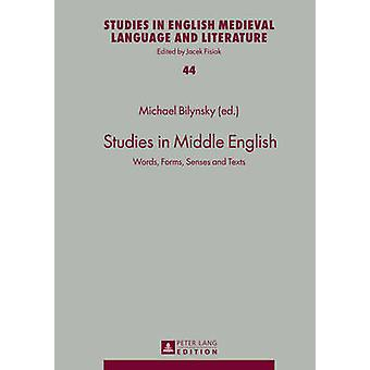 Studies in Middle English - Words - Forms - Senses and Texts by Michae