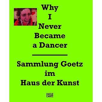 Why I Never Became a Dancer by Ingvild Goetz - 9783775731546 Book