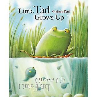 Little Tad Grows Up by Giuliano Ferri - 9789888341924 Book