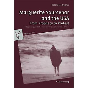 Marguerite Yourcenar and the USA - From Prophecy to Protest with a Pre