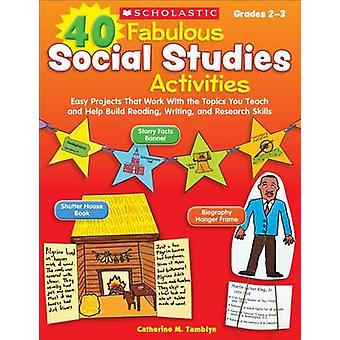 40 Fabulous Social Studies Activities by Catherine Tamblyn - 97805453