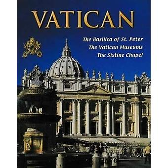 Vatican - The Basilica of St. Peter - The Vatican Museums - The Sistin