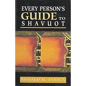 Every Person's Guide to Shavuot by Ronald H. Isaacs - 9780765760418 B