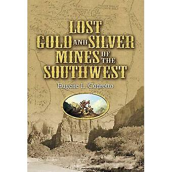 Lost Gold and Silver Mines of the Southwest by Eugene L. Conrotto - 9