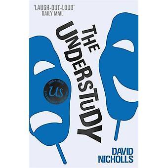The Understudy by David Nicholls - 9780340935217 Book