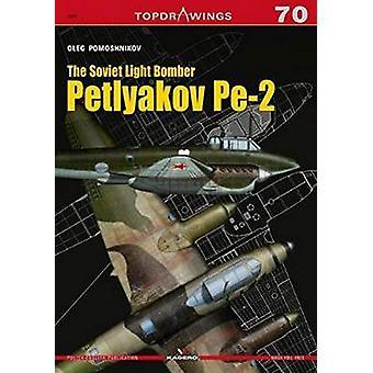 The Soviet Light Bomber Petlyakov Pe-2 by Oleg Pomoshnikov - 97883661