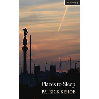 Places to Sleep by Patrick Kehoe