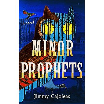 Minor Prophets by Jimmy Cajoleas - 9781419739040 Book