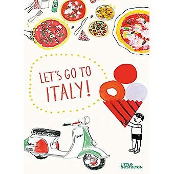 Let's Go to Italy! - The Land of Pizza - Pasta - Gelato - and so much