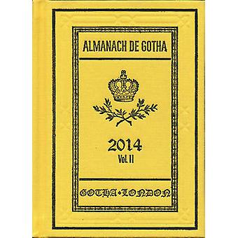 Almanach de Gotha 2014 - Volume II Part III by John James - 978095751