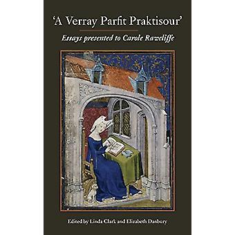 """A Verray Parfit Praktisour"" - Essays presented to Carole R"