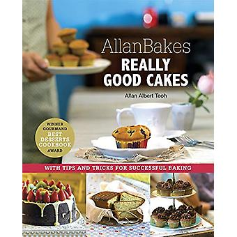 Allanbakes Really Good Cakes - With Tips and Tricks for Successful Bak