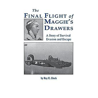Final Flight of Maggies's Drawer - A Story of Survival Evasion and Esc