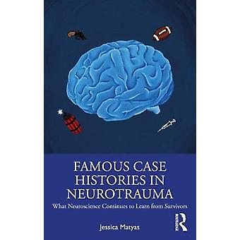 Famous Case Histories in Neurotrauma by Matyas & Jessica