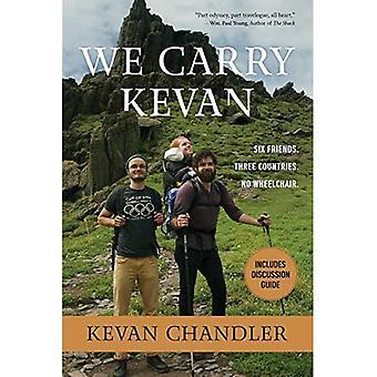 Vi bærer Kevan: Seks venner. tre lande. Ingen kørestol.