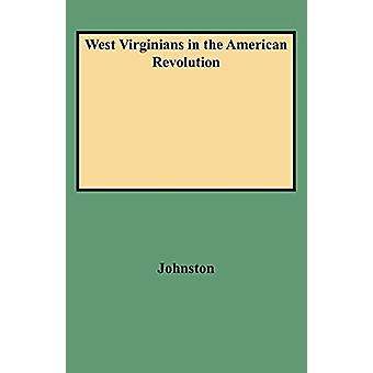 West Virginians in the American Revolution by Johnston - 978080630762