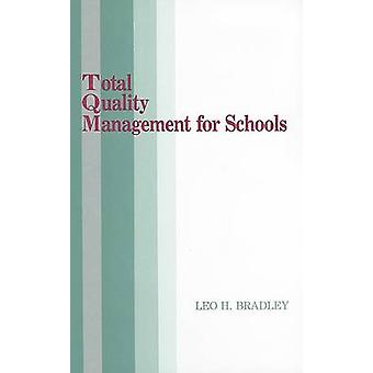 Total Quality Management for Schools by Leo H. Bradley - 978087762972