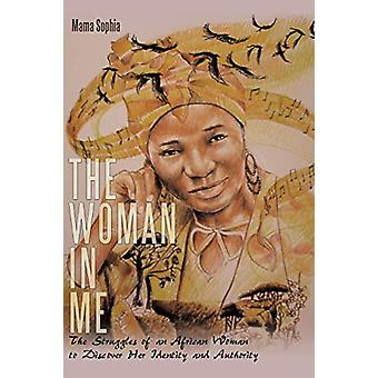 The Woman in Me - The Struggles of an African Woman to Discover Her Id
