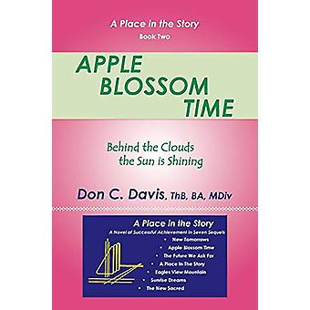 Apple Blossom Time - Behind the Clouds the Sun Is Shining by Don C Dav