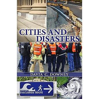 Cities and Disasters by Davia Cox Downey - 9781482247404 Book