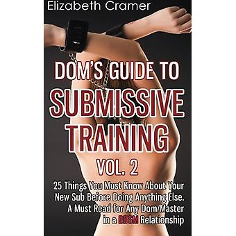 Dom's Guide to Submissive Training Vol. 2 - 25 Things You Must Know ab