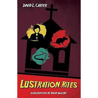 Lustration Rites by David L Carter - 9781532635328 Book